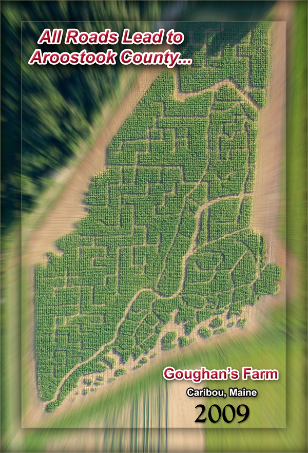 Goughan's Berry Farm in Caribou has opened its 5th annual Corn Maze on its Route 161 farm. The maze boasts the theme &quotAll Roads Lead To Aroostook County.&quot  The maze will be open 7 days a week from 8 a.m. to 4 p.m. until Oct 31. The cost is $7 per person and children under five get in free. (PHOTO COURTESY OF THERESA MOSHER, MARKET ADVERTISING PLANNING, INC)