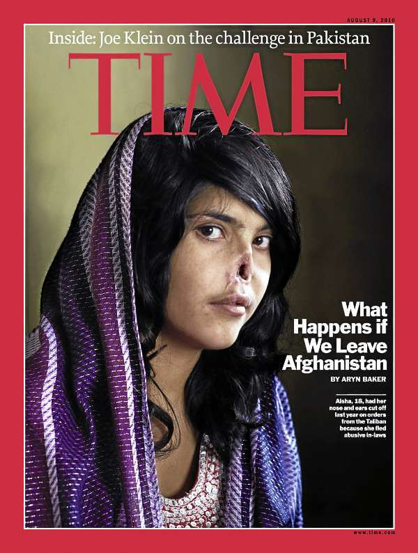 This image provided by Time magazine shows the cover of the Aug. 9, 2010 issue, with a photo of Aisha, an 18-year-old Afghan woman. Aisha's nose and ears were cut off in 2009, under orders from a local Taliban commander acting as a judge, as punishment for fleeing her husband's home. (AP Photo/Institute for Time Magaizne, Jodi Bieber)  MANDATORY CREDIT: JODI BIEBER - INSTITUTE FOR TIME; NO SALES; MAGAZINES OUT