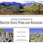 Maine Geological Survey publishes Baxter State Park geology book