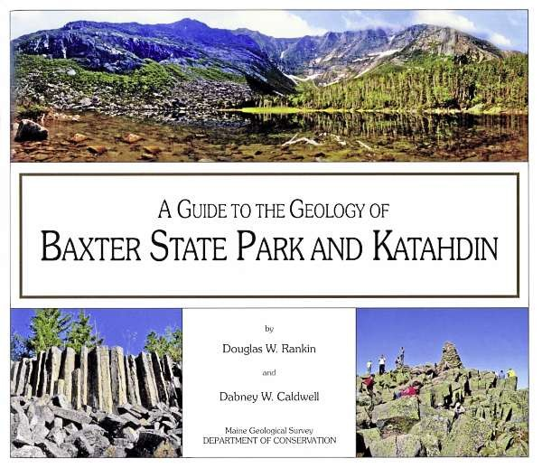 The Maine Geological Survey has published a new book on the geology of Baxter State Park, titled, ?A Guide to the Geology of Baxter State Park and Katahdin,? by Douglas W. Rankin and Dabney W. Caldwell. The new book has a number of new features, including two full-colored maps and a de-scription of five geology hikes in the park. PHOTO: COURTESY OF THE MAINE GEOLOGICAL SURVEY