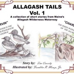 The Allagash Wilderness Waterway talk by Tim Caverly