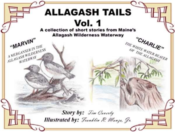 Images to be used on the outdoor pages for a book review &quotAllagashTails&quot   ATVol1: &quotAllagash Tails Vol. I&quot by Tim Caverly and illustrated by Franklin Manzo, Jr.