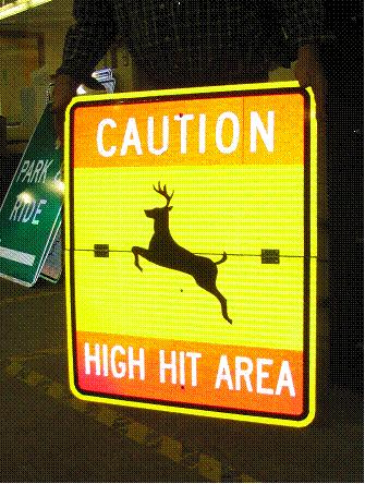 If you see a sign like this on the roadside, slow down, there likely are deer in the area.