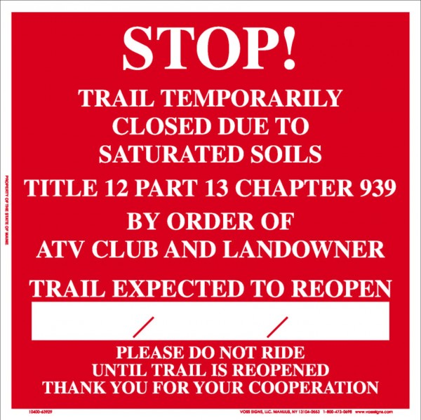 ATV users should not use any trail marked with the posted mud-season sign. When the sign is removed, the trail is appropriate for use. ATV users should contact local ATV clubs or dealers for more information.