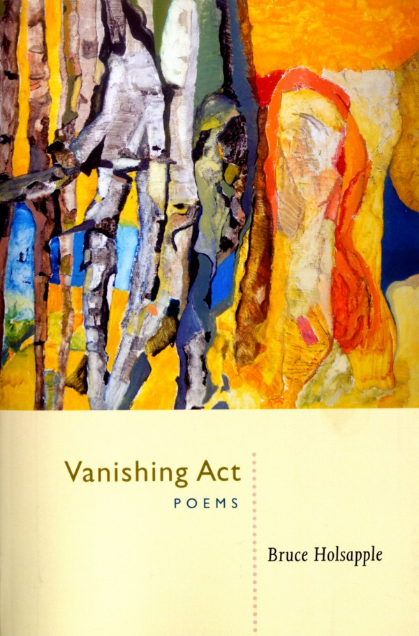 """Vanishing Act: Poems"" by Bruce Holsapple"