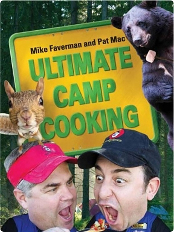 Stand-up comics Mike Faverman and Pat Mac sprinkle plenty of humor into their &quotUltimate Camp Cooking&quot (Andrews McMeel, 216 pp., $14.99) book, which riffs on the DVD cooking series of the same name. It's a book for guys who like to camp, carouse and cook hearty food that's rich enough to horrify cardiologists and aromatic enough to make the entire campground jealous.