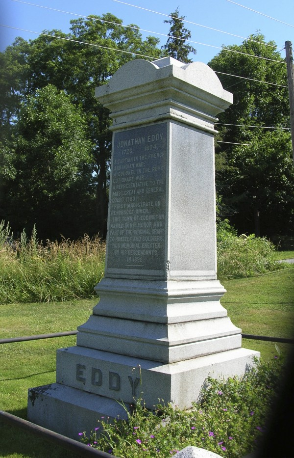 The monument to Jonathan Eddy, erected in 1892 by his descendants, is located near the river on Monument Drive, just off Route 178 in Eddington.