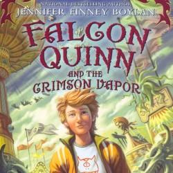 """Falcon Quinn and the Crimson Vapor"" by Jennifer Finney Boylan"