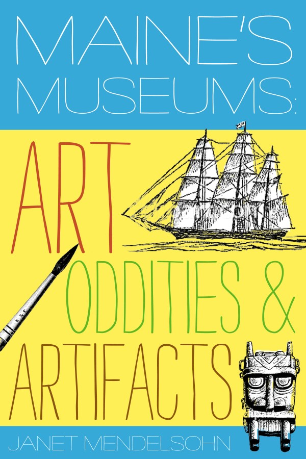 """Maine's Museums: Art, Oddities & Artifacts"""