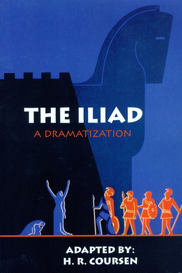 """The Iliad: A dramatization"" adapted by H.R. Coursen; Just Write Books, Topsham, 2011; 90 pages, trade paperback, $14.95."