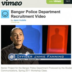 Bangor Police Officer Jamie Fanning was among the participants in a departmental recruitment video recently produced by students at the New England School of Communications.