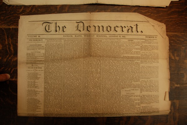 The last regularly scheduled edition of The Democrat to go to press was published on Tuesday, Aug. 13, 1861. A day earlier, a pro-Union mob had sacked the newspaper's office in the Wheelwright-Clark Block in downtown Bangor. The mob threatened pro-Confederate publisher Marcellus Emery with death; he would not resume publishing The Democrat until January 1863.