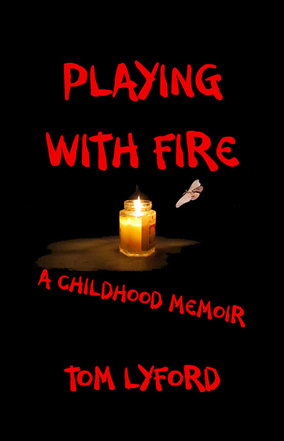 """Playing With Fire: A Childhood Memoir&quot"