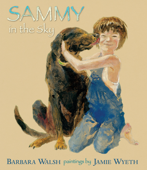 &quotSammy in the Sky,&quot a children's book by Barbara Walsh, illustrated by Jamie Wyeth.