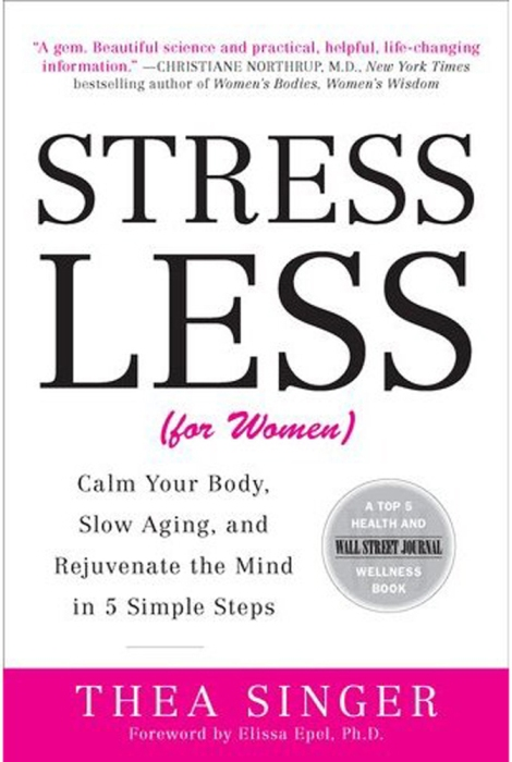 "In ""Stress Less (for Women),"" health and science writer Thea Singer maintains that stress grows from feeling a loss of control, which ""lies at the heart of everything stressful.&quot"