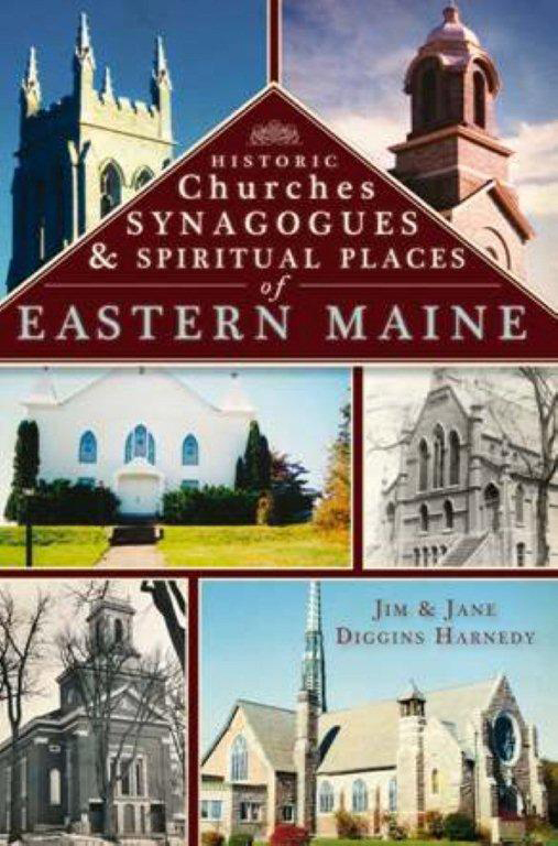 Historic Churches Synagogues and Spiritual Places of Eastern Maine