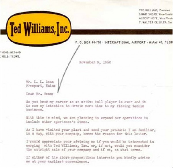 Baseball star Ted Williams was among those who recognized a good thing when he saw it. In 1960, he wrote a letter offering to merge with L.L. Bean or purchase the company outright.