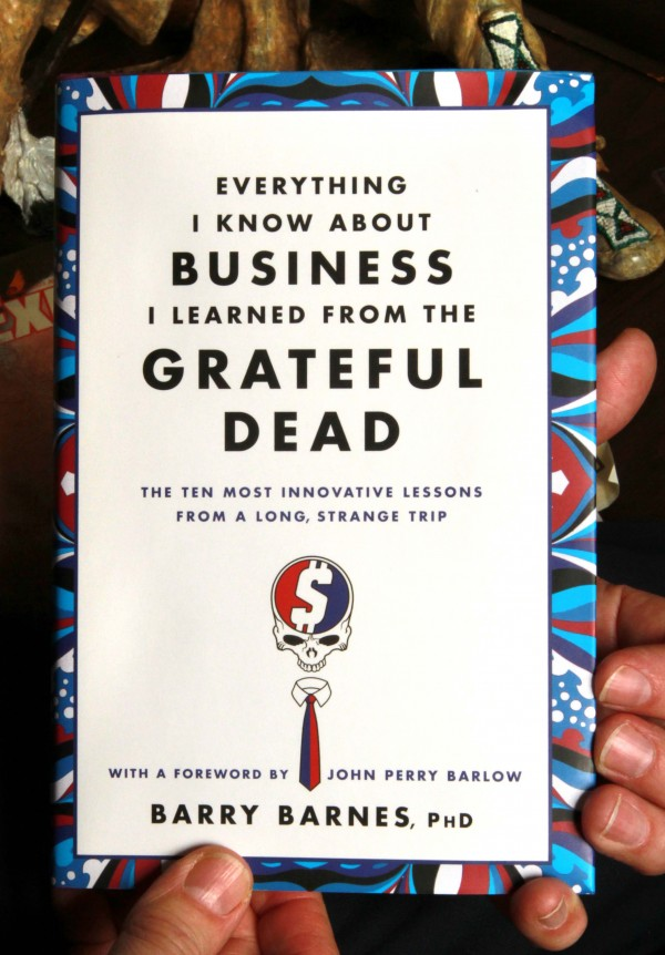 Dr. Barry Barnes says the Grateful Dead has a much to teach us about business and personal finance. Barnes is the author of &quotEverything I Know About Business I Leared from the Grateful Dead.&quot (Carline Jean/Sun Sentinel/MCT)