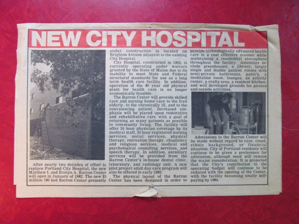 This 1981 story heralding the opening of the Barron Center was distributed to Portland residents as part of a city newsletter at the time. The story notes that Portland City Hospital, which opened in 1902, was unable to meet state and federal structural standards and needed replacing.