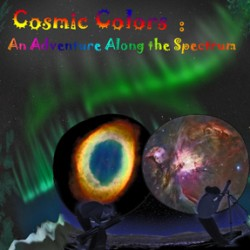 Cosmic Colors - Focus on the rainbow that reveals the nature of our universe
