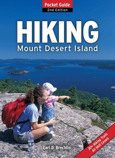 "Book cover for ""Hiking Mount Desert Island: Pocket Guide"" written by Earl Brechlin of Bar Harbor and published by Down East Books in April 2012."