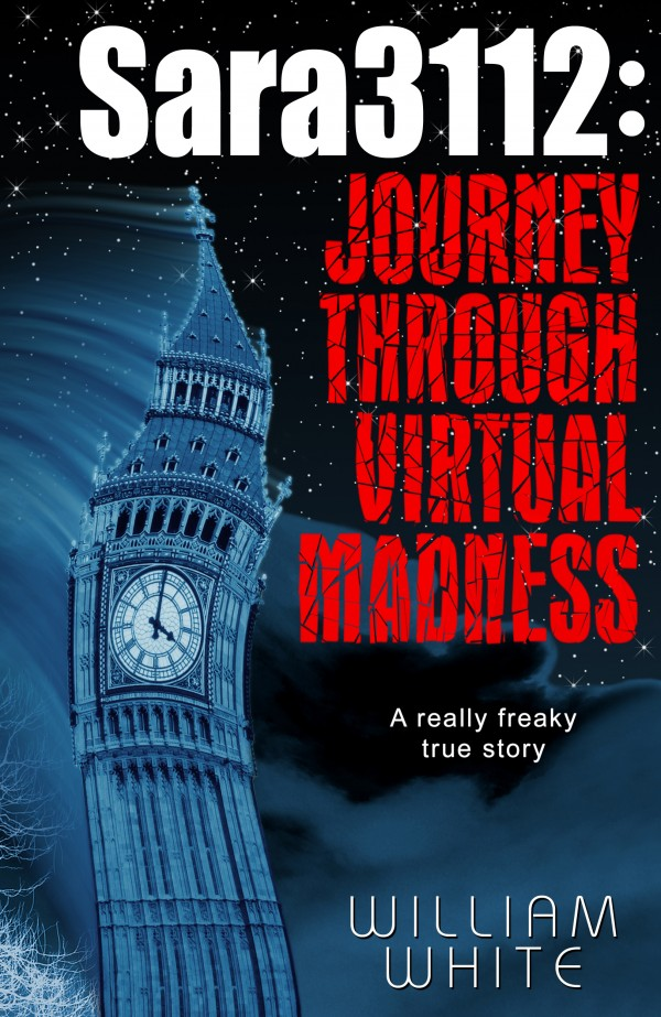 &quotSara3112: Journey Through Virtual Madness&quot by William White