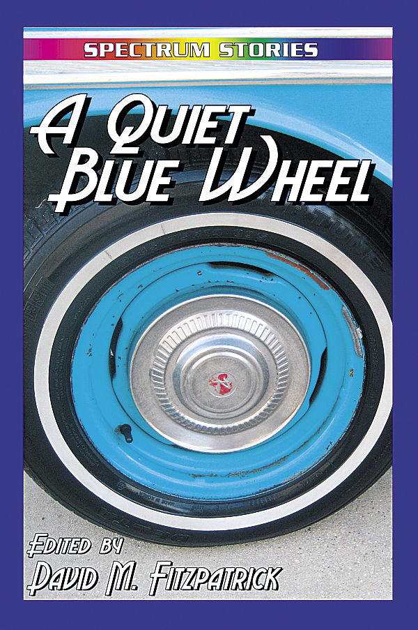 A Quiet Blue Wheel is an anthology of short fiction written by Bangor-area writers.