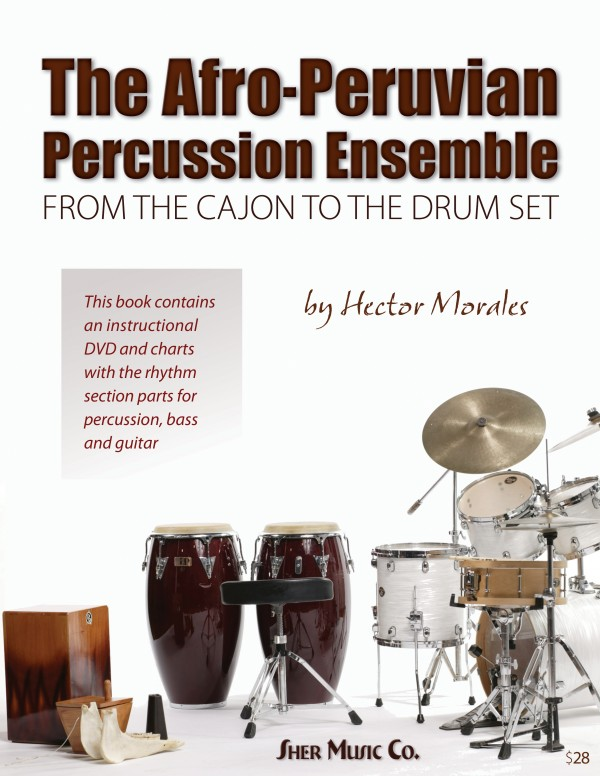 "Book Cover: ""The Afro-Peruvian Percussion Ensemble: From the Cajon to the Drum Set"". This book is the first of its kind and is being published by Sher Music Co."