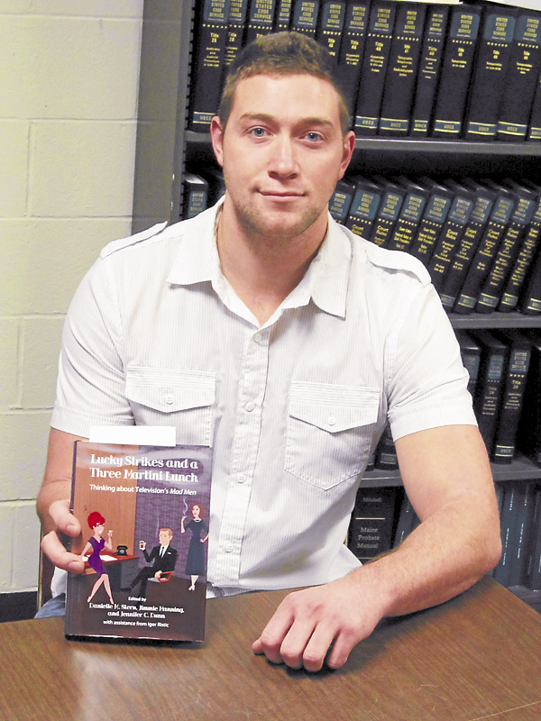 Orono resident Wesley Colbath wrote a chapter included in the new book &quotLucky Stripes and a Three Martini Lunch: Thinking About Television's 'Mad Men.' &quot