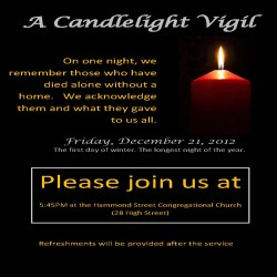 Join us for the annual Homeless Candelight Vigil to remember those who have died without a home. Friday, December 21, 5:45PM at the Hammond Street Congregational Church (28 High Street), Bangor