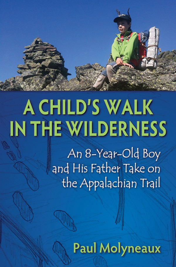 Cover of &quotA Child's Walk in the Wilderness&quot by Paul Molyneaux of East Machias, published February 2013.