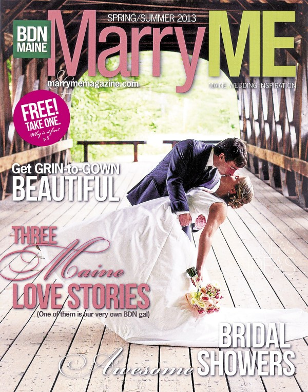 The Spring/Summer 2013 issue of Marry ME features three Maine weddings and many articles designed to help engaged couples plan a perfect wedding.