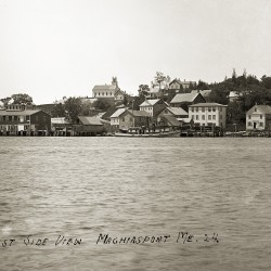 Downtown Machiasport in the 1900's as seen from the East Side of the Port
