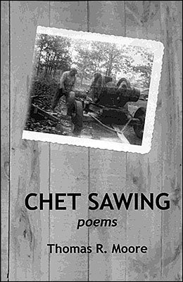 Front cover of &quotChet Sawing Poems&quot by Thomas R. Moore