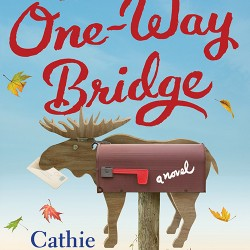 Author Cathie Pelletier Book Signing of Her New Release, The One-Way Bridge; Sunday, June 23rd, 1:00-4:00, Beyond the Sea, Lincolnville Beach