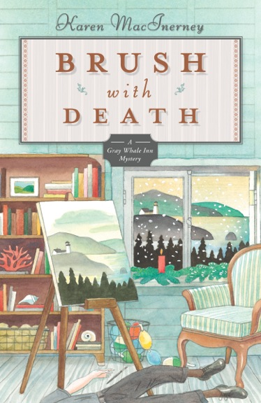 """Brush with Death: A Gray Whale Inn Mystery,"" by Karen MacInerney"