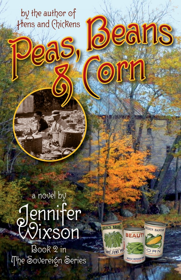 &quotPeas, Beans & Corn&quot is Book 2 in Wixson's Sovereign Series of Novels