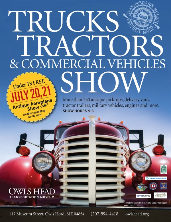 Don't miss the Trucks, Tractors and Commercial Vehicles Show Saturday, July 20 and Sunday, July 21 at the Owls Head Transportation Museum.