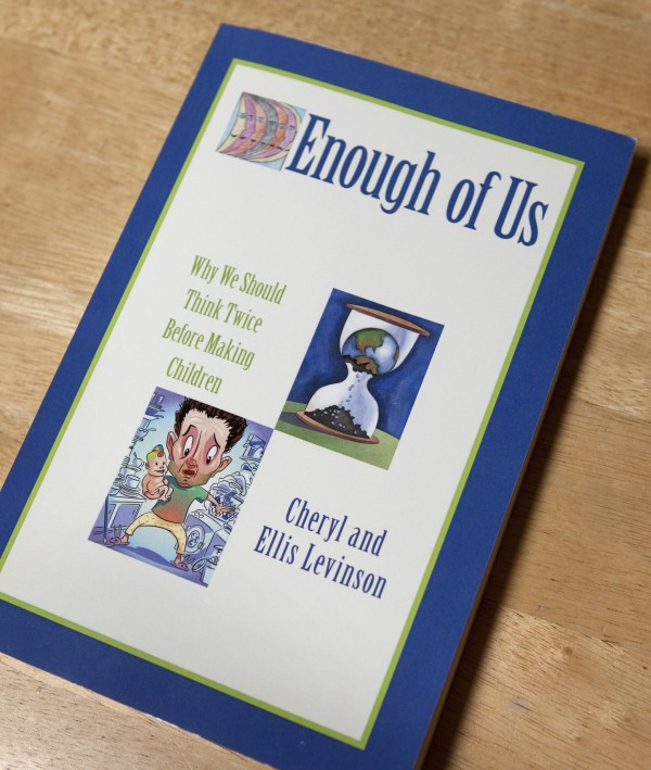 Ellis and Cheryl Levinson have been together for 28 years but decided early on not to have children. The San Jose couple are authors of &quotEnough of Us: Why We Should Think Twice Before Making Children.&quot