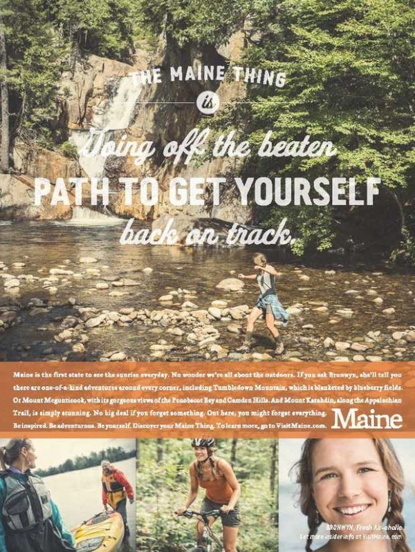 One of several ads the Maine Tourism Association placed this year, in periodicals like National Geographic Traveler magazine and the Boston Globe, and on New York, New Jersey and Massachusetts subways and trains.