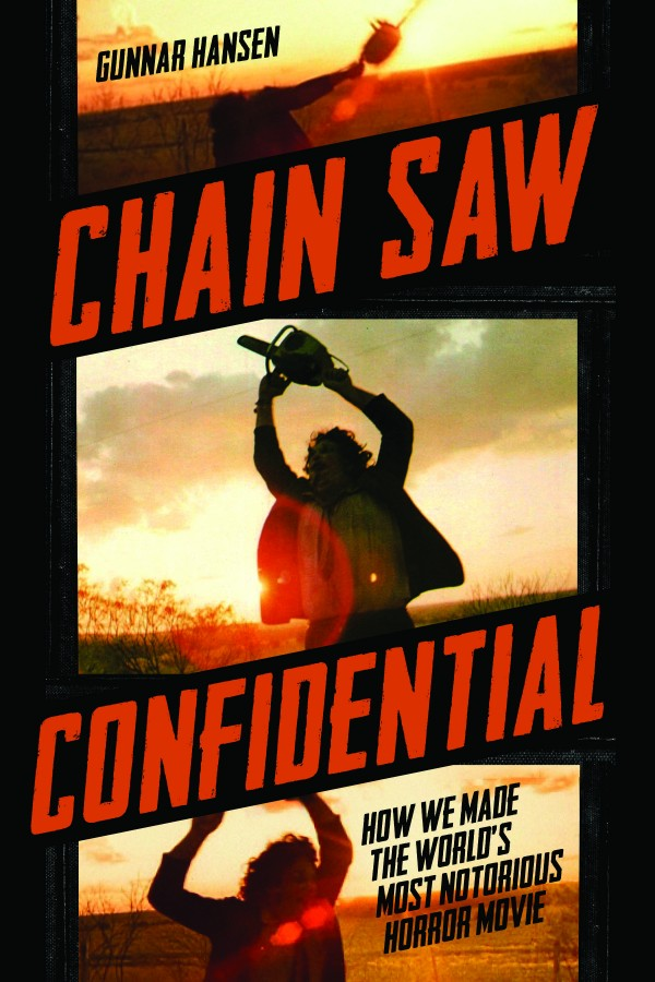 Cover of &quotChain Saw Confidential&quot by Gunnar Hansen of Maine. The book was released in 2013 by Chronicle Books.