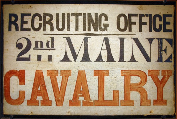Part of the &quotMaine Voices in the Civil War&quot exhibit at the Maine State Museum in Augusta is an original sign for a 2nd Maine Cavalry Regiment sign set up at a Kennebunk recruiting office. The regiment formed in winter 1864.