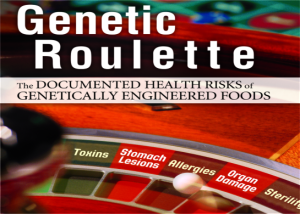 Award winning documentary film  &quotGenetic Roulette: The Gamble of our Lives""