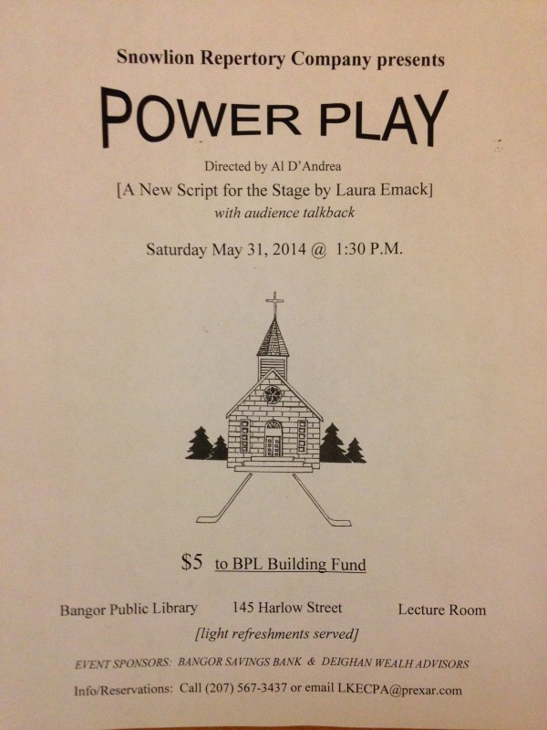 &quotPower Play,&quot by playwright Laura Emack of Prospect, will be performed at 1:30 p.m. Saturday at the Bangor Public Library.