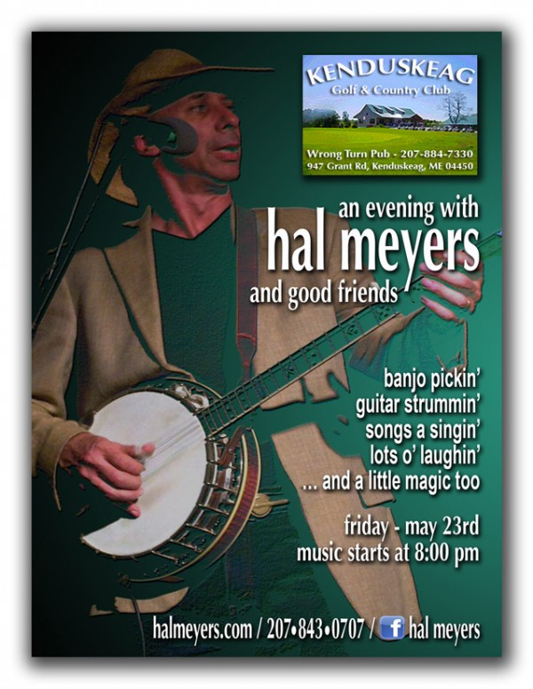 Hal Meyers presents LIVE Acoustic Music at the Kenduskeag Golf and Country Club - This Friday - May 23rd - starting at 8PM