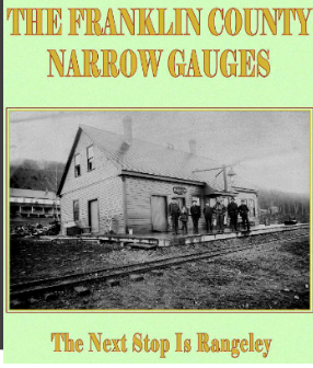 Guy Rioux, author of The Franklin County Narrow Gauges book will be RLRLM's guest speaker on Aug. 7th at the Logging Museum
