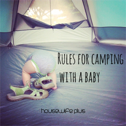 Camping with a baby: A lesson in accepting defeat