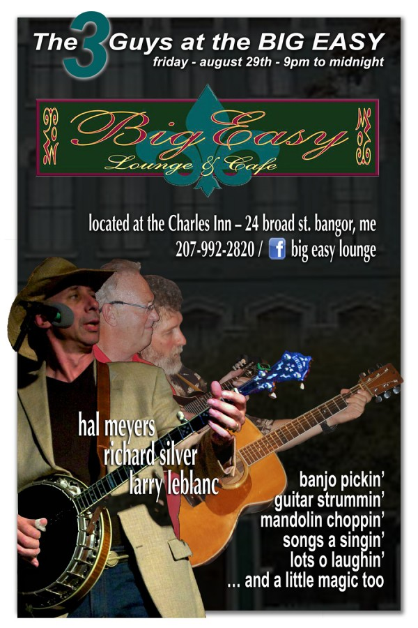The 3 Guys 0 Hal Meyers, Richard Silver and Larry LeBlanc - play LIVE music at the Big Easy Lounge & Cafe This Friday