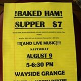 Baked ham and bean hole bean supper on Sat. Aug 9 at Dexter Wayside Grange $7 from 5 - 6:30 pm