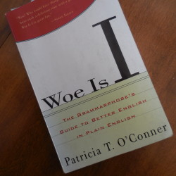 "Author Patricia T. O'Conner offers great tips on word usage in her book ""Woe is I: The Grammarphobe's Guide to Better English in Plain English."""